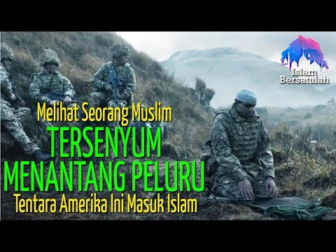 Melihat Muslim Tersenyum Menantang Senjat4 💥 Pr4jurit Amerika Ini Masuk Islam