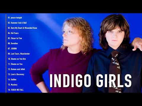 Indigo Girls Greatest Hits - Indigo Girls Best Songs