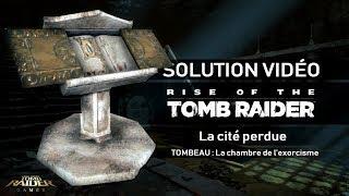 Rise of the Tomb Raider - Tombeau - La Cité perdue - La chambre de l