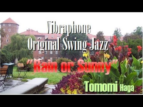 """""""Rain or Sunny"""" composed by Jazz Vibraphonists (Tomomi Haga) in Japan"""