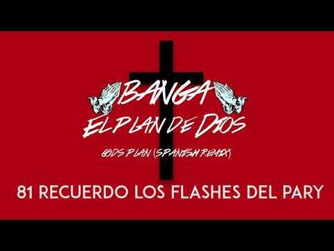 DRAKE - GOD'S PLAN/ (videolyric) - BANGA EL PLAN DE DIOS SPANISH REMIX