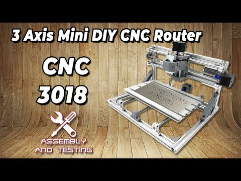 CNC 3018 3 Axis Mini DIY CNC Router Unboxing, Assembly and Testing