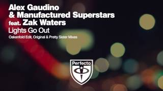 Alex Gaudino & Manufactured Superstars feat Zak Waters - Lights Go Out