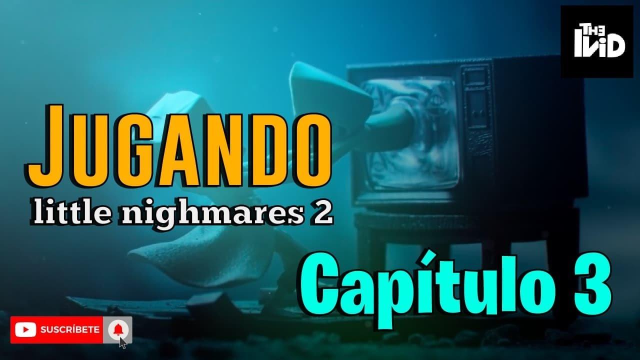 LITTLE NIGHTMARES 2 || SIGO PERDIDO #3