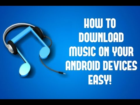 [ Tutorial ] (2017) How To Download Mp3/Music on Your Android Devices
