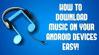 tutorial 2017 how to download mp3music on your android devices