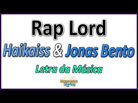 Haikaiss & Jonas Bento - Rap Lord - Letra