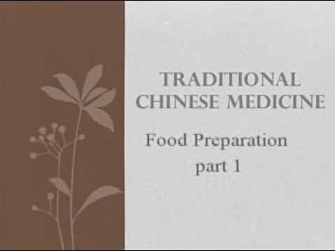 Food Preparation, Part 1 - Traditional Chinese Medicine and Acupuncture