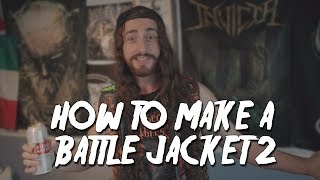 How To Make A Battle Jacket 2 (NEW JACKET REVEAL)