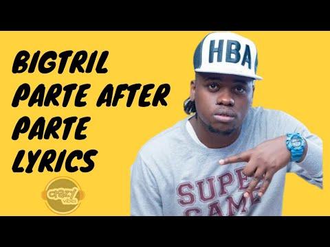 bigtril---parte-after-parte-(lyrics)