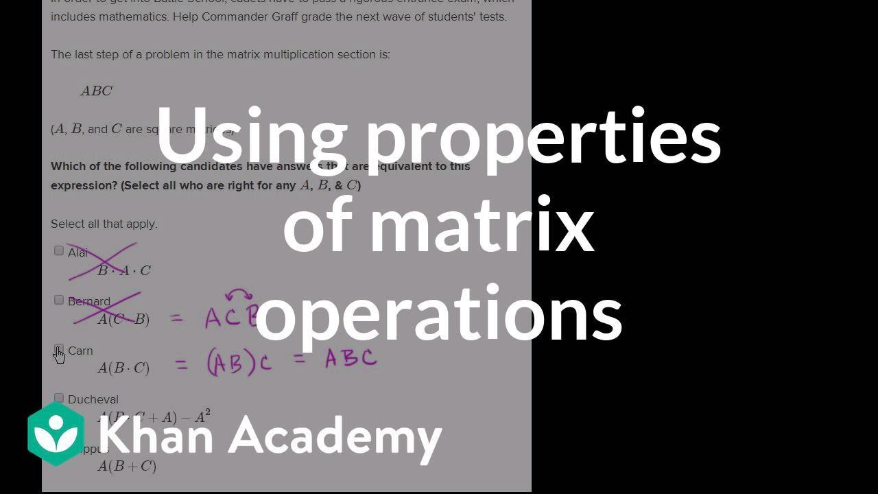 Using properties of matrix operations (video) | Khan Academy