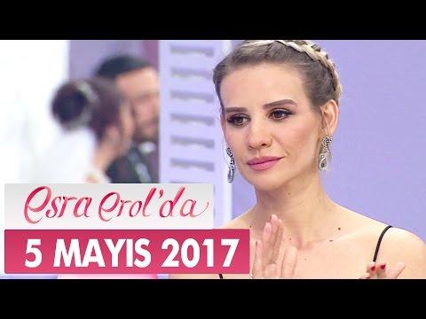 Esra Erol'da 5 Mayıs 2017 Cuma - Tek Parça