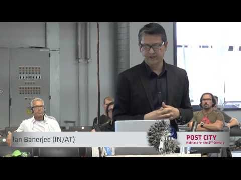 POST CITY Symposium II: Connecting Cities – Connecting Citizens / Ian Banerjee (AT/IN)