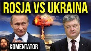 Rosja i Ukraina Rozpętają Globalny Konflikt ? - Analiza Komentator