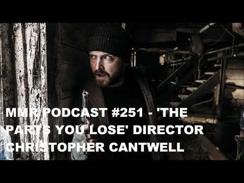 MMR Podcast #251 - The Parts You Lose Director Christopher Cantwell