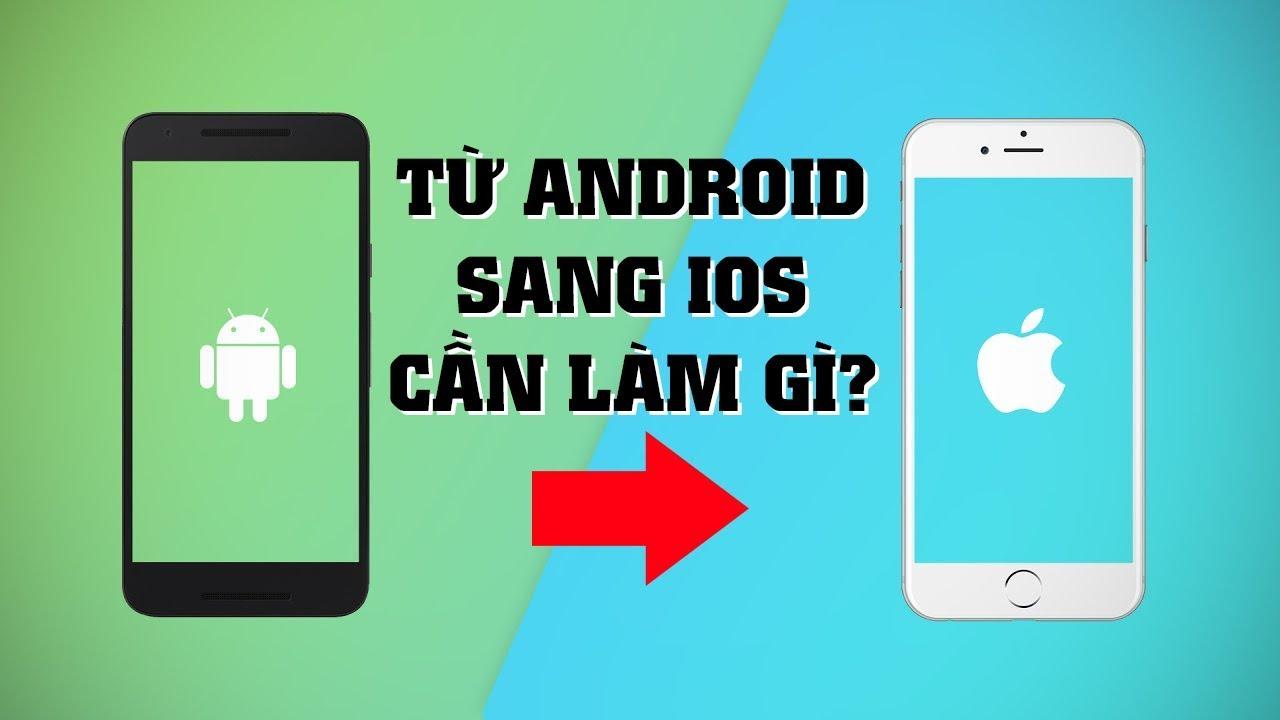 Chuyển nhà từ Android sang iOS thì cần làm những gì? (Move to iOS) | Điện Thoại Vui