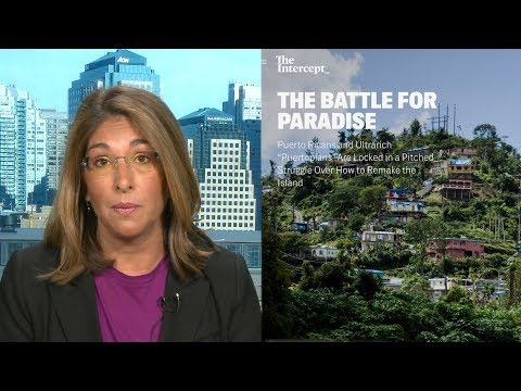 """""""The Battle for Paradise"""": Naomi Klein on Disaster Capitalism & the Fight for Puerto Rico's Future"""