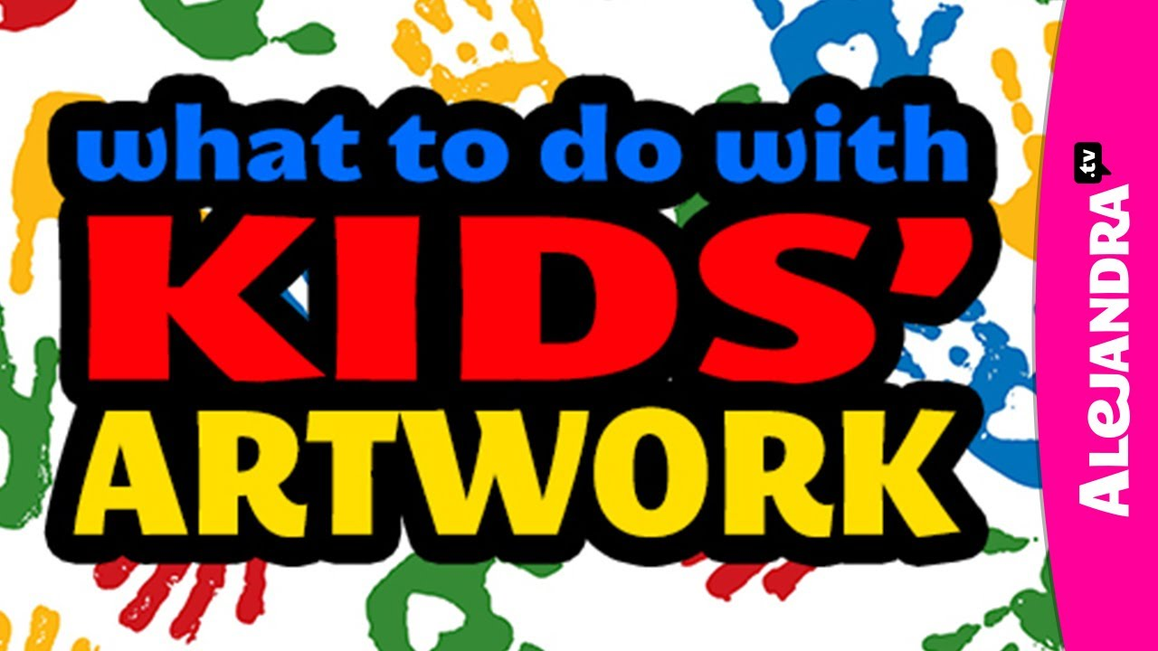Video What To Do With Kids Artwork