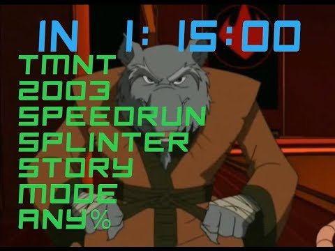 TMNT 2003 (PC). Speedrun Splinter Story Mode Any% In 1:15:00.