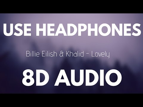 Billie Eilish & Khalid - Lovely (8D AUDIO) letöltés