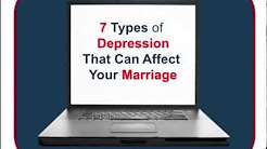 7 Types of Depression That Can Affect Your Marriage