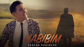 Sardor Rahimxon - Habibim (Official Music Video)