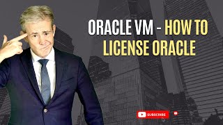 How to license Oracle in Oracle VM