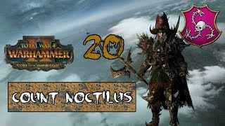 [20] The End : Total War Warhammer 2 Count Noctilus