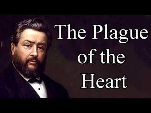 The Plague of the Heart - Charles Spurgeon Christian Audio Sermons