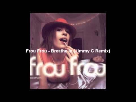 Frou Frou - Breathe In (Jimmy C Remix)