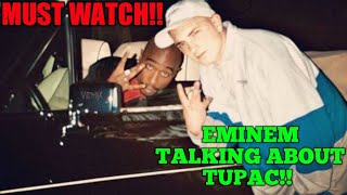 MUST HEAR!! EMINEM explains why TUPAC is the GREATEST RAPPER of ALL TIME