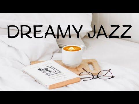 Dreamy Jazz - Mellow Bossa Nova & Relaxing Jazz Playlist