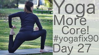 27 Min Yoga: More Core! Day 27 YogaFix90 with Fightmaster Yoga