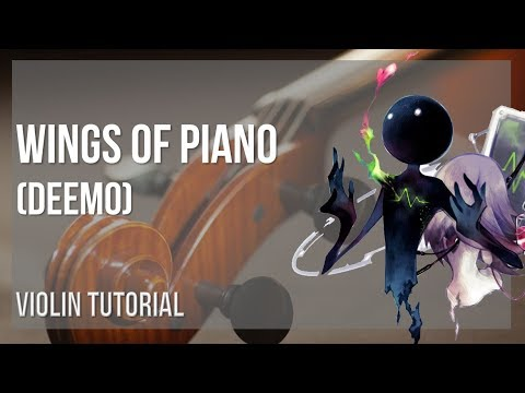 How to play Wings of Piano (Deemo) by VK on Violin (Tutorial)