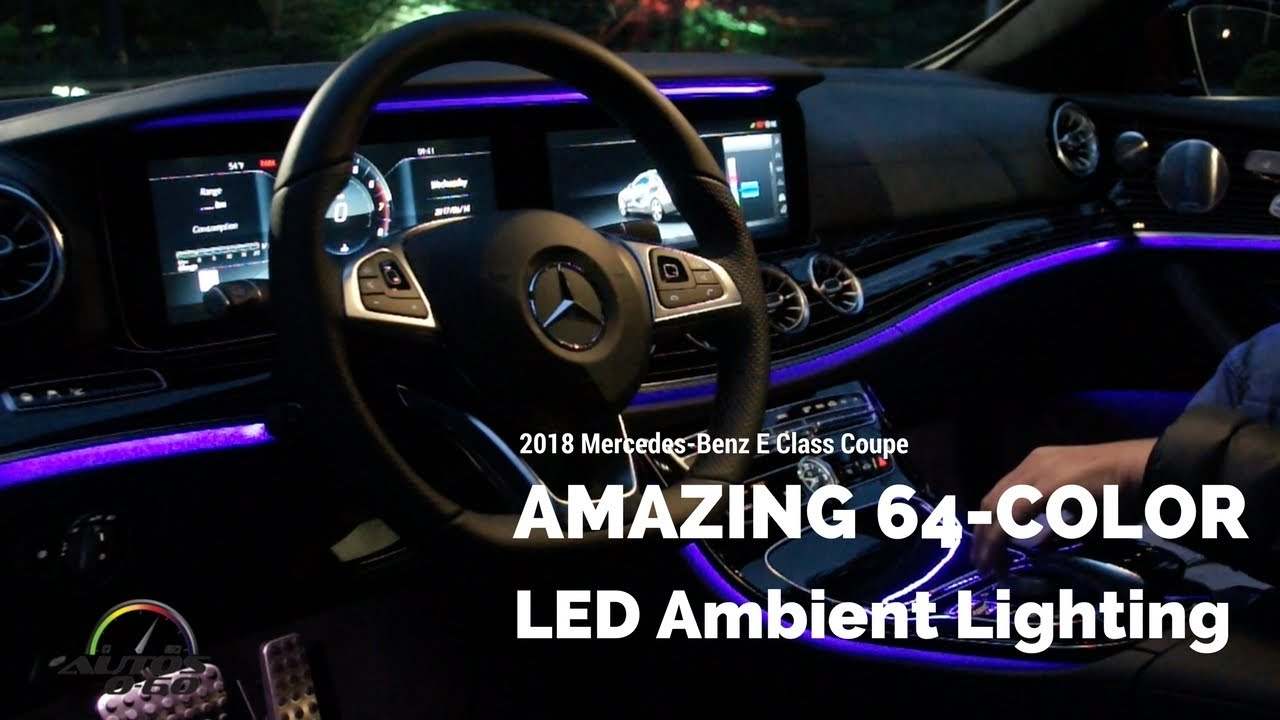 2018 Mercedes Benz E Class Coupe Amazing 64 Color Interior Lighting System Youtube