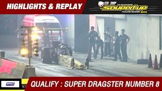 QUALIFY DAY3 | SUPER DRAGSTER | เบญจรงค์ ชมายกุล AOR 77 (2016)