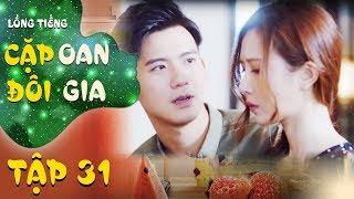 Cặp Đôi Oan Gia - Tập 31 FULL | Phim Trung Quốc Hiện Đại | Ngô Cẩn Ngôn