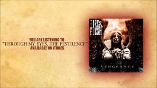 Through My Eyes, The Pestilence - FIRE & FLESH