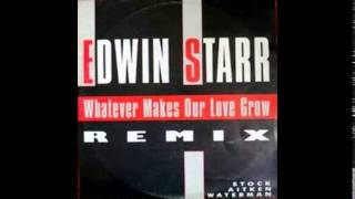 Edwin Starr - Whatever Makes Our Love Grow (Grown-Up Mix)