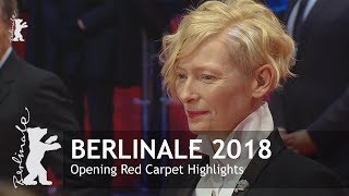 Opening Red Carpet Highlights | Berlinale 2018