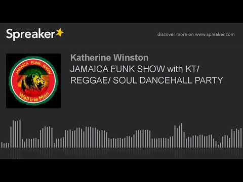 JAMAICA FUNK SHOW with KT/ REGGAE/ SOUL DANCEHALL PARTY