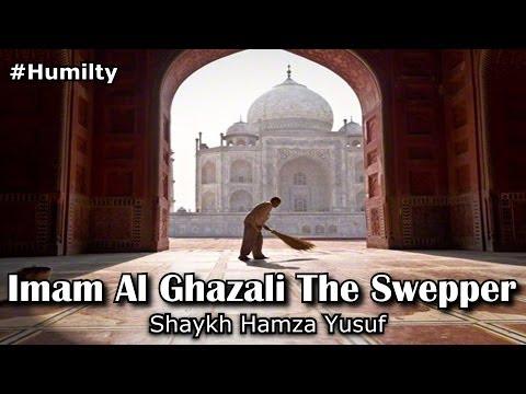 Imam Al Ghazali The Sweeper | #Humilty | Shaykh Hamza Yusuf