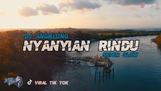Download Dj Angklung NYANYIAN RINDU By IMp (remix super slow terbaru 2021) Viral Tik Tok
