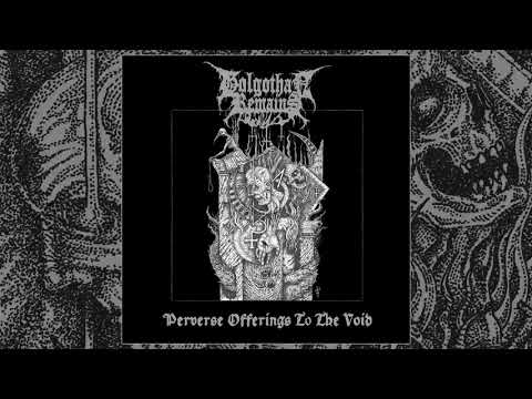 Golgothan Remains - Perverse Offerings To The Void LP FULL ALBUM (2018 - Death Metal)