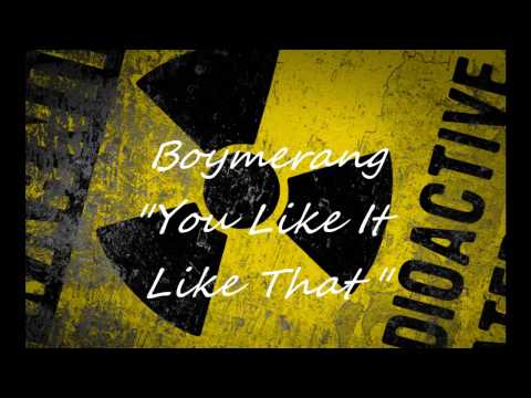 BOYMERANG - You like it like that