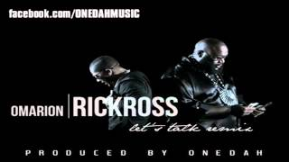 Download [Official Remix] Omarion ft.Rick Ross - Let_s Talk [Prod. By Onedah] MP3 song and Music Video