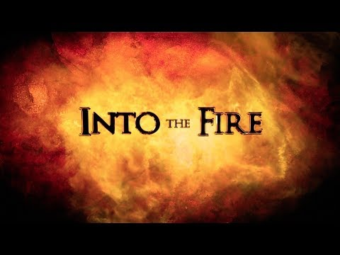 INTO THE FIRE | Episode 1