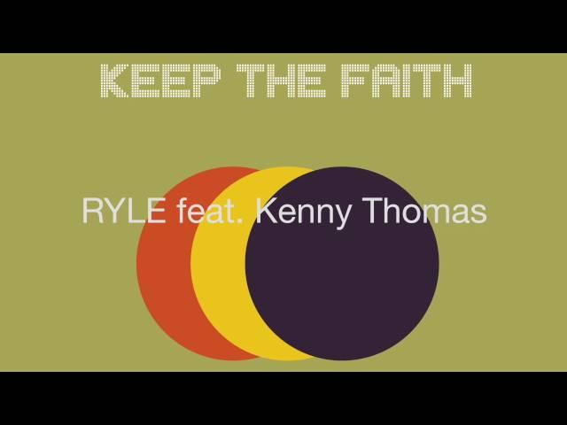 Ryle featuring Kenny Thomas -  Keep The Faith (Radio Edit)