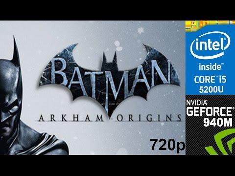 Batman Arkham Origins on HP Pavilion 15-ab032TX Max Settings 720p, Core i5 5200u + Nvidia  940m