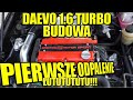 Daewoo Lanos 1.6 Turbo, Budowa Oraz Pierwsze Odpalenie!!!